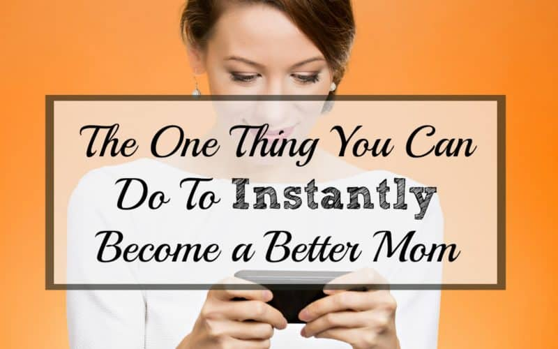 Doing This 1 Thing INSTANTLY Made Me a Better Mom