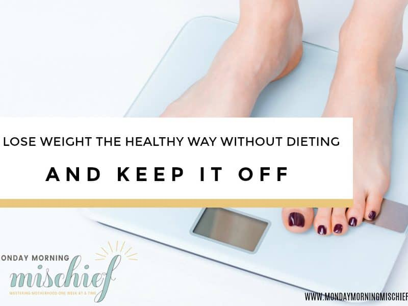 The Ultimate Guide To Losing Weight Without Dieting