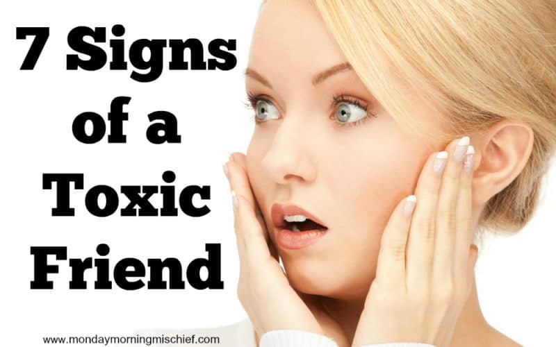 7 Signs You Have a Toxic Friend and What To Do About It