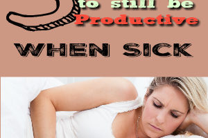 How To Still Be Productive When You're Sick: Here's How